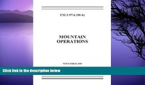 Pre Order Field Manual FM 3-97.6 (FM 90-6) Mountain Operations November 2000 United States