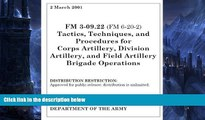 Pre Order Field Manual FM 3-09.22 (FM 6-20-2) Tactics, Techniques, and Procedures for Corps