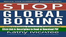 PDF Stop Global Boring: How to Create Engaging Presentations that Motivate Audiences to Action
