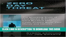 [FREE] Ebook Zero Day Threat: The Shocking Truth of How Banks and Credit Bureaus Help Cyber Crooks