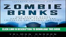 [FREE] Ebook Zombie Banks: How Broken Banks and Debtor Nations Are Crippling the Global Economy