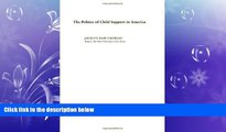 READ book  The Politics of Child Support in America  FREE BOOOK ONLINE