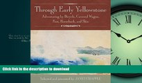 READ  Through Early Yellowstone: Adventuring by Bicycle, Covered Wagon, Foot, Horseback, and Skis