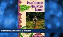 EBOOK ONLINE  Rim Country Mountain Biking: Great Rides Along Arizona s Mogollon Rim (The Pruett