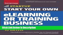 [PDF] Start Your Own eLearning or Training Business: Your Step-By-Step Guide to Success (StartUp