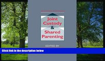 READ THE NEW BOOK Joint Custody and Shared Parenting: Second Edition  BOOOK ONLINE