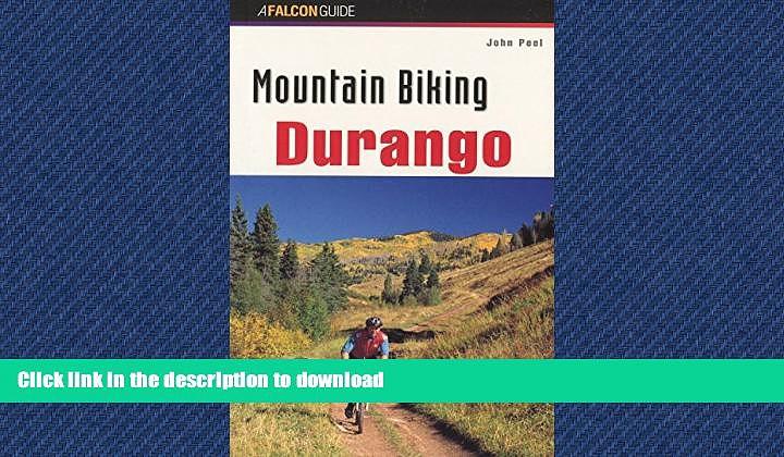 READ BOOK  Mountain Biking Durango (Regional Mountain Biking Series) FULL ONLINE