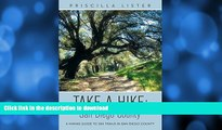 FAVORITE BOOK  Take a Hike: San Diego County: A Hiking Guide to 260 Trails in San Diego County