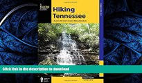 READ BOOK  Hiking Tennessee: A Guide to the State s Greatest Hiking Adventures (State Hiking