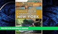FAVORITE BOOK  Canoeing and Kayaking New York (Canoe and Kayak Series) FULL ONLINE