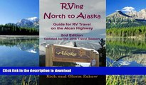 EBOOK ONLINE  RVing North to Alaska: Guide for RV Travel on the Alcan Highway FULL ONLINE