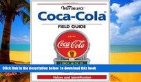 Pre Order Warman s Coca-Cola Field Guide: Values and Identification (Warman s Field Guide) Allan
