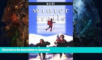 READ  Winter Trails Maine: The Best Cross-Country Ski and Snowshoe Trails (Winter Trails Series)