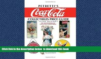 Best Price Allan Petretti Petretti s Coca-Cola Collectibles Price Guide: The Encyclopedia of