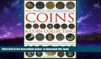 Pre Order The World Encyclopedia of Coins   Coin Collecting: The definitive illustrated reference