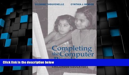 Price Completing the Computer Puzzle: A Guide for Early Childhood Educators Suzanne Thouvenelle On