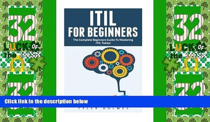 Best Price ITIL For Beginners: The Complete Beginners Guide To Mastering ITIL Today! (ITIL, ITIL