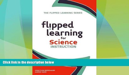 Best Price Flipped Learning for Science Instruction (The Flipped Learning Series) Jonathan