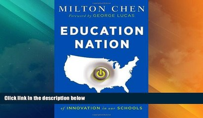 Best Price Education Nation: Six Leading Edges of Innovation in our Schools Milton Chen For Kindle