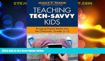 Best Price Teaching Tech-Savvy Kids: Bringing Digital Media Into the Classroom, Grades 5-12  For