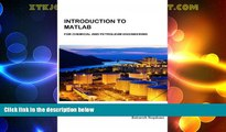 BEST PDF Introduction to MATLAB for Chemical Petroleum Engineering