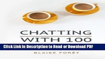 Read Chatting with 100: Because the most effective public speaking is like chatting with a friend
