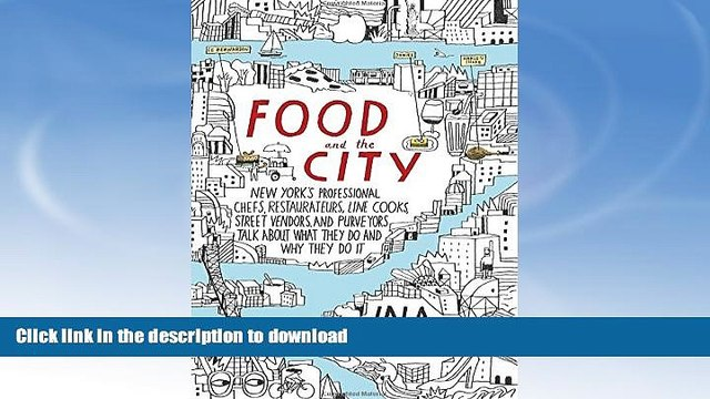 FAVORITE BOOK  Food and the City: New York s Professional Chefs, Restaurateurs, Line Cooks,