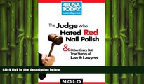 FREE DOWNLOAD  The Judge Who Hated Red Nail Polish: And Other Crazy but True Stories of Law and