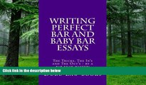 Price Writing Perfect Bar and Baby Bar Essays: The Tricks, The In s and The Out s - by a bar exam