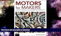 FAVORITE BOOK  Motors for Makers: A Guide to Steppers, Servos, and Other Electrical Machines FULL