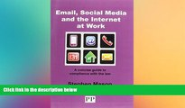 FAVORIT BOOK EMAIL, SOCIAL MEDIA AND THE INTERNET AT WORK A Concise Guide to Compliance with the