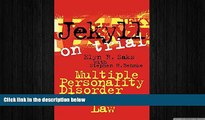 READ THE NEW BOOK Jekyll on Trial: Multiple Personality Disorder and Criminal Law Elyn R. Saks