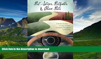 READ BOOK  Pit Stops, Pitfalls and Olive Pits: A Literary license to enjoy driving escapades