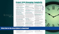 PDF ONLINE Microsoft Project 2010 Quick Reference Guide: Managing Complexity (Cheat Sheet of