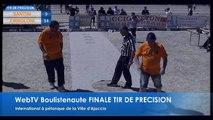 Epreuve de tir de précision à pétanque de la Ville d'Ajaccio 16 et 17 juillet 2016 : Finale Santini VS Firroloni
