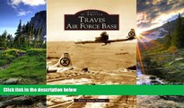 READ THE NEW BOOK Travis Air Force Base   (CA)  (Images of America) Diana Stuart Newlin TRIAL BOOKS