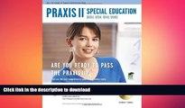 READ ONLINE PRAXIS II Special Education (0353, 0354, 0543, 0545) w/CD (PRAXIS Teacher