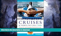 FAVORITE BOOK  Frommer s Cruises   Ports of Call 2006: From U.S.   Canadian Home Ports to the