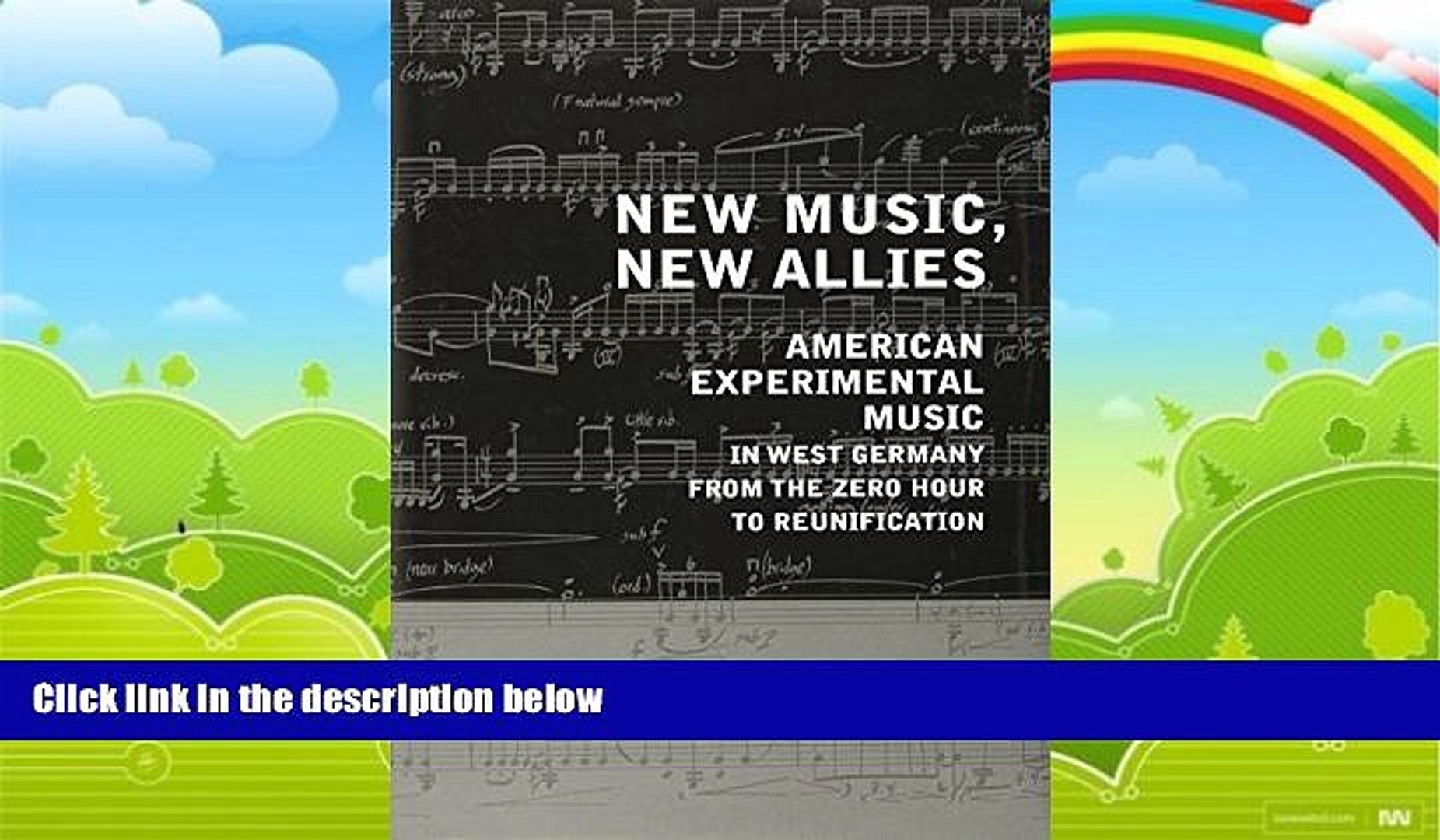 Best Price New Music, New Allies: American Experimental Music in West Germany from the Zero Hour