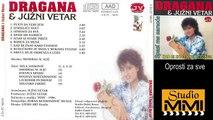 Dragana Mirkovic i Juzni Vetar - Oprosti za sve (Audio 1986)