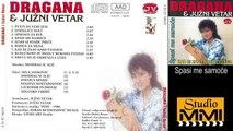 Dragana Mirkovic i Juzni Vetar - Spasi me samoce (Audio 1986)
