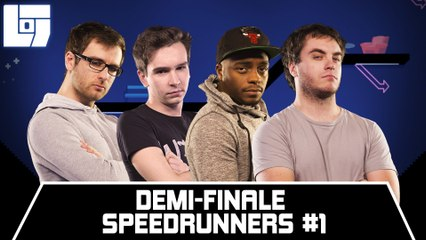 Session SPEEDRUNNERS - Demi-Finale #01 - Legends Of Gaming
