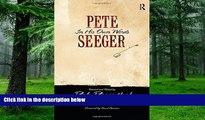 Buy Pete Seeger Pete Seeger: In His Own Words (Nine Lives Music Series) Full Book Epub