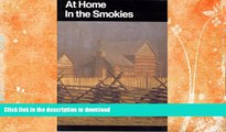 FAVORITE BOOK  At Home in the Smokies: A History Handbook for Great Smoky Mountains National