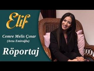 Elif Dizisi - Arzu / Cemre Melis Çınar Röportaj ᴴᴰ