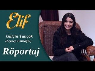 Elif Dizisi - Zeynep / Gülçin Tunçok Röportaj ᴴᴰ