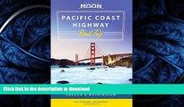 READ THE NEW BOOK Moon Pacific Coast Highway Road Trip: California, Oregon   Washington (Moon