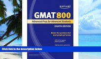 Best Price [ Kaplan GMAT 800: Advanced Prep for Advanced Students (Kaplan GMAT Advanced) [ KAPLAN