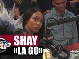 """[EXCLU]Shay parle de son morceau """"La Go"""" + extrait #PlanèteRap"""