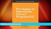 Best Price Developing An Information Literacy Program K-12: A How-To-Do-It Manual and CD-Rom